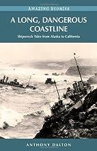 A Long, Dangerous Coastline: Shipwreck Tales…