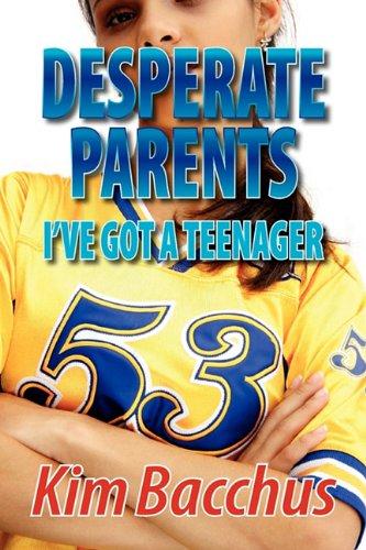 desperate-parents-ive-got-a-teenager