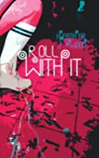Roll with It by Heather Wood
