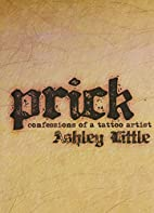 Prick: Confessions of a Tattoo Artist by…