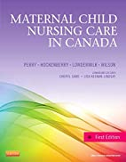 Maternal Child Nursing Care in Canada, 1e…