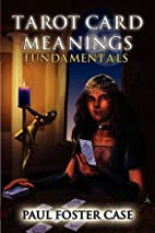 Tarot Card Meanings: Fundamentals by Paul…