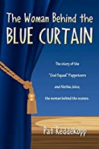 The Woman Behind the Blue Curtain by Pat…