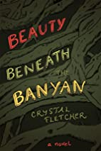 Beauty Beneath the Banyan by Crystal…