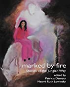 Marked By Fire: Stories of the Jungian Way…