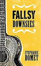 Fallsy Downsies by Stephanie Domet