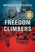 Freedom Climbers by Bernadette McDonald