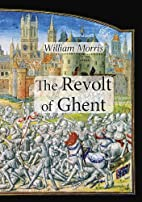 The Revolt of Ghent by William Morris