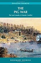 The Pig War: The Last Canada--US Border…