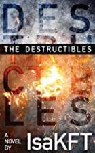 The Destructibles by Isa KFT