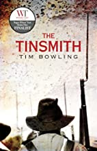 The Tinsmith by Tim Bowling