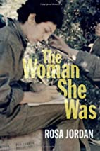 The Woman She Was by Rosa Jordan