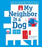 My Neighbor Is a Dog by Isabel Minhos…
