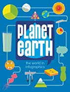 Planet Earth (The World in Infographics) by…