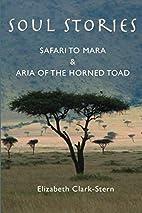 Soul Stories: Safari to Mara and Aria of the…