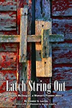Latch String Out by Eleanor G. Luxton