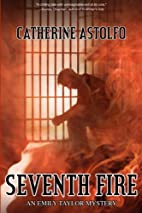 Seventh Fire by Catherine Astolfo