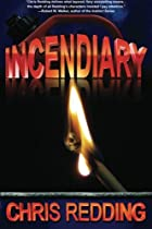 Incendiary by Chris Redding