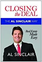 Closing the Deal: The Al Sinclair Way Real…