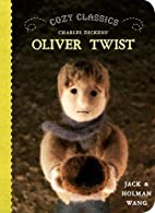 The Cozy Classics: Oliver Twist by Jack Wang