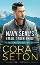 The Navy SEAL's E-Mail Order Bride by Cora…