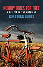 Nobody Rides for Free: A Drifter in the…