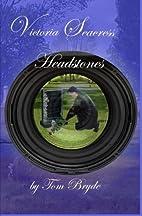VIctoria Seacress ... Headstones by Tom…