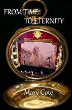 From Time To Eternity by Mary Cote