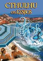 Cthulhu on Lesbos by David Jalajel