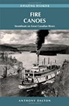 Fire Canoes: Steamboats on Great Canadian…