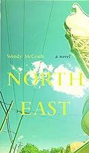 North East by Wendy McGrath