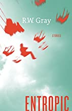 Entropic by R. W. Gray