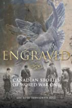 Engraved : Canadian stories of World War One…