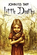 Little Deaths by John F. D. Taff