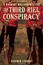 The Third Riel Conspiracy (Durrant Wallace…