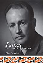 Paikea: The Life of I. L. G. Sutherland by…
