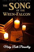 The Song of the Wren-Falcon: The First…