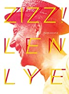 Zizz! : The life and art of Len Lye: In his…