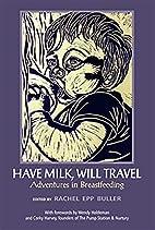 Have Milk, Will Travel: Adventures in…