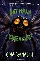Mothman Emerged by Gina Ranalli