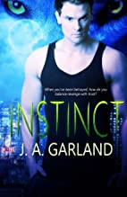 Instinct by J. A. Garland