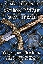 Border Brotherhood: Medieval Heroes of…