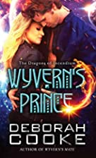 Wyvern's Prince (The Dragons of Incendium)…