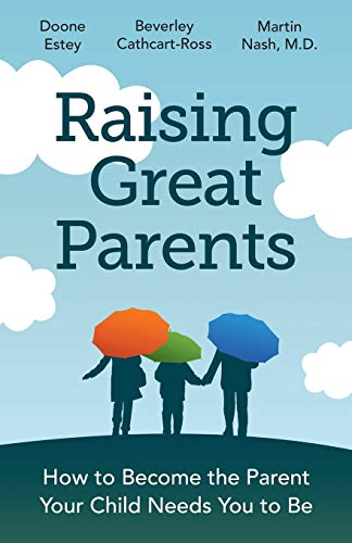 raising-great-parents-how-to-become-the-parent-your-child-needs-you-to-be