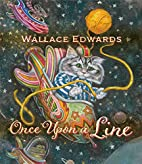 Once Upon a Line by Wallace Edwards