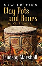 Clay Pots and Bones, Poems by Lindsay…