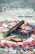 Firesmoke by Sheniz Janmohamed