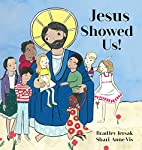 Jesus Showed Us! by Bradley Jersak
