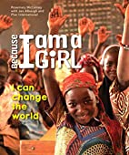 Because I Am a Girl: I can change the world…