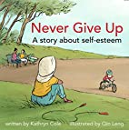 Never Give Up: A story about self-esteem…